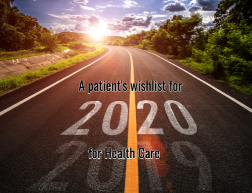 A Patient's Wish list for 2020 for Health Care